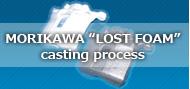 """Morikawa """"Lost Foam"""" casting process"""